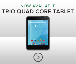Picture of Trio Quad Core tablet. Now available. Click to shop for  tablets.